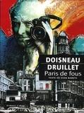 Robert Doisneau et  Druillet - Paris de fous.