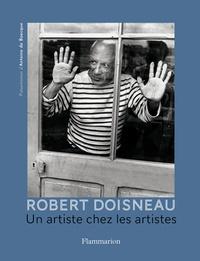 Robert Doisneau - Robert Doisneau, un artiste chez les artistes.
