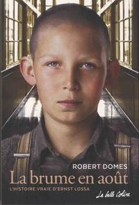 Robert Domes - La brume en août.