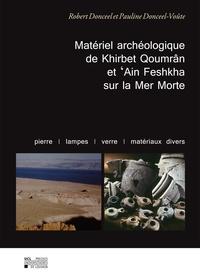 Robert Donceel et Pauline Donceel-voûte - Matériel archéologique de Khirbet Qoumrân et 'Ain Feshkha sur la Mer Morte - Pierre – Lampes – Verre – Matériaux divers.