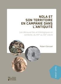 Robert Donceel - Nola et son territoire en Campanie dans l'Antiquité - Les découvertes archéologiques en contexte, du XVIe au XXIe siècle.