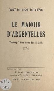 Robert du Mesnil du Buisson - Le manoir d'Argentelles - Sauvetage d'une œuvre d'art en péril.