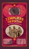 Robert Ducluzeau et Jean-François Lavrard - Templiers en Poitou.