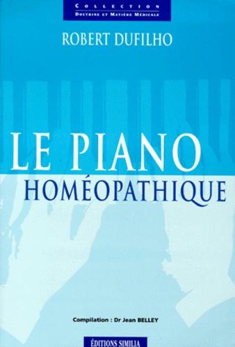 Robert Dufilho - Le piano homéopathique.
