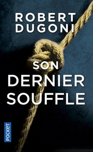 Robert Dugoni - Son dernier souffle.