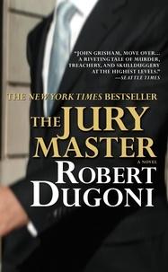 Robert Dugoni - The Jury Master.