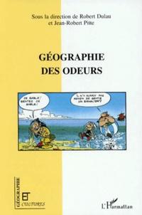 Robert Dulau et Jean-Robert Pitte - Géographie des odeurs - Colloque, Pierrefonds, mai 1995.