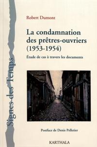 Robert Dumont - La condamnation des prêtres-ouvriers (1953-1954) - Etude de cas à travers les documents.