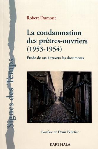 La condamnation des prêtres-ouvriers (1953-1954). Etude de cas à travers les documents