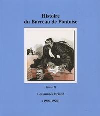 Robert Dupâquier - Histoire du Barreau de Pontoise - Tome 2, Les années Briand (1900-1920).