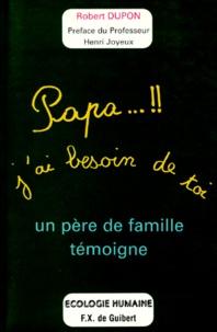 Deedr.fr PAPA J'AI BESOIN DE TOI. Un père de famille témoigne Image