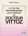 Robert Dupond - La cure des psychonévroses par la méthode du Dr Vittoz - Thèse de la Faculté de médecine de Paris.