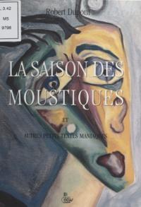 Robert Dupont - La Saison des moustiques.