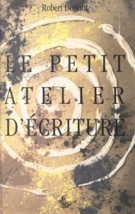 Robert Dupont - Le Petit Atelier d'écriture.