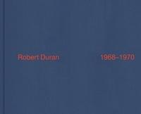 Robert Duran - Robert Duran 1968-1970.