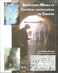Robert Durand - Anciennes Mines et Carrières souterraines de Savoie.