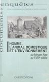 Robert Durand - L'Homme, l'animal domestique et l'environnement du Moyen Âge au XVIIIe siècle.