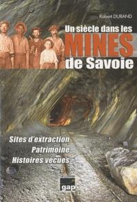 Robert Durand - Un siècle dans les mines de Savoie.