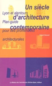 Robert Dussud - Un siècle d'architecture contemporaine - Lyon et alentours Plan-guide pour les promenades architecturales.