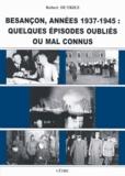 Robert Dutriez - Besançon, années 1937-1945 - Quelques épisodes oubliés ou mal connus.