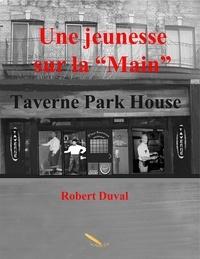 """Robert Duval - Une jeunesse sur la """"""""Main"""""""" - Taverne Park House."""
