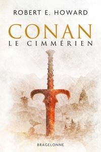 Robert E. Howard - Conan le Cimmérien.