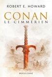 Robert-E Howard - Conan Tome 1 : Le Cimmérien.