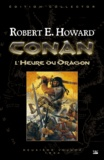 Robert-E Howard et Gary Gianni - Conan Tome 2 : L'Heure du Dragon.