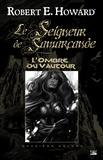 Robert E. Howard et Patrice Louinet - L'Ombre du Vautour - Le Seigneur de Samarcande, T2.