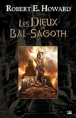 Robert-E Howard - Les Dieux de Bal-Sagoth.