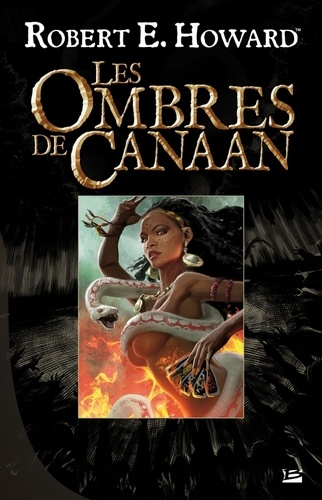 Robert-E Howard - Les ombres de Canaan.
