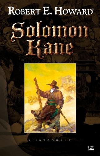 Robert E. Howard - Solomon Kane  : L'intégrale.