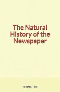 Téléchargement de livres électroniques gratuits pour Android The Natural History of the Newspaper 9782366597653