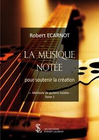La musique notée pour soutenir la création - Méthode de guitare inédite Tome 1.pdf