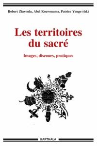 Robert Edmond Ziavoula et Abel Kouvouama - Les territoires du sacré - Images, discours, pratiques.