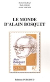 Robert Elbaz et Ruth Amar - Le monde d'Alain Bosquet.