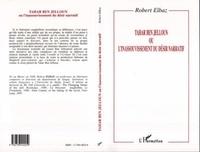 Robert Elbaz - Tahar Ben Jelloun ou l'inassouvissement du désir narratif.