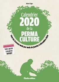 Recherche ebook télécharger Calendrier de la permaculture  - Tous les travaux mois par mois de janvier à décembre (Litterature Francaise) par Robert Elger  9782815314084