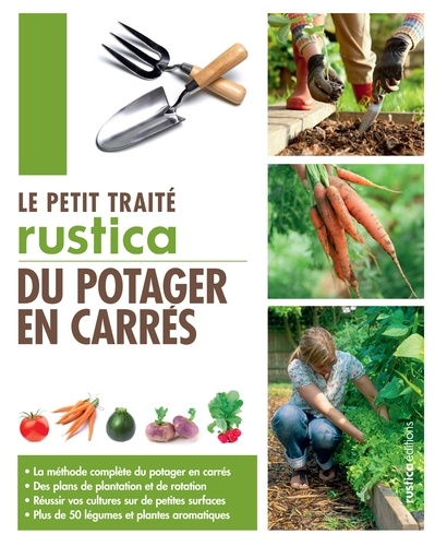 Robert Elger et Hubert Fontaine - Le petit traité Rustica du potager en carrés.