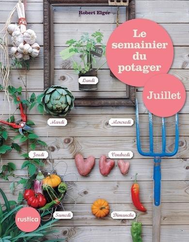 Le semainier du potager - Juillet