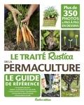 Robert Elger et Linda Bedouet - Le traité Rustica de la permaculture.