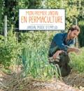 Robert Elger et  Héliadore - Mon premier jardin en permaculture.