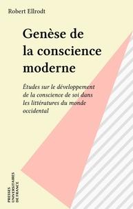 Robert Ellrodt - Genèse de la conscience moderne - Études sur le développement de la conscience de soi dans les littératures du monde occidental.