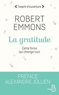 La gratitude - Cette force qui change tout.pdf