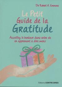 Robert Emmons - Le petit guide de la gratitude - Attirez l'amour, le bien-être et l'harmonie spirituelle dans votre vie.