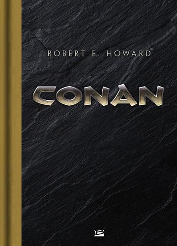 Conan L'intégrale Conan le Cimmérien ; L'heure du dragon ; Les clous rouges