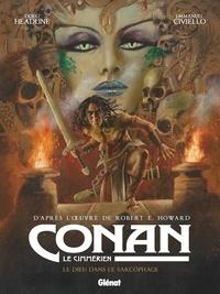 Robert Ervin Howard et Doug Headline - Conan le Cimmérien Tome 11 : Le dieu dans le sarcophage.