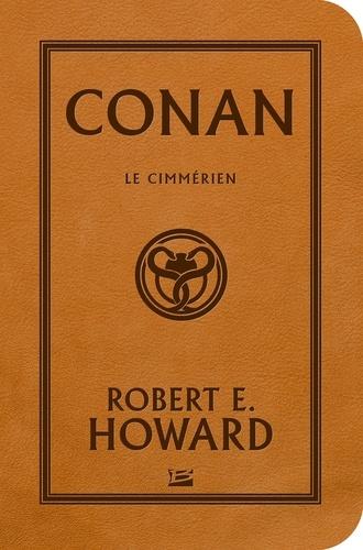 Robert Ervin Howard - Conan le Cimmérien.