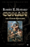 Robert Ervin Howard - Conan Tome 3 : Les Clous rouges - 1934-1935, édition collector.
