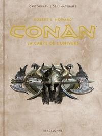 Robert Ervin Howard - Conan - La carte de l'univers.